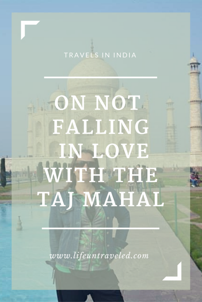 on-not-loving-the-taj-mahal